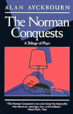 The Norman Conquests By Ayckbourn, Alan